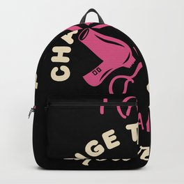 I can change your hair - Hairdresser Saying Design Backpack
