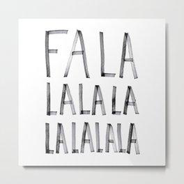 falalalalalalalala Metal Print