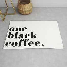 one black coffee. Rug