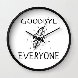 Goodbye To Everyone Wall Clock