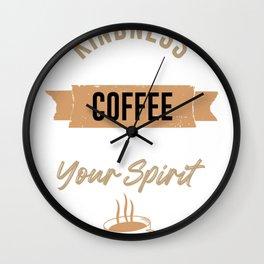 Kindness is Like Coffee Hoodie Wall Clock