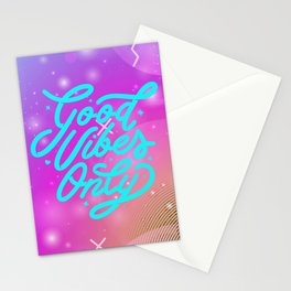 Good Vibes only | Positivity vibes Stationery Cards