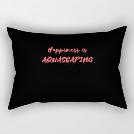 Happiness is Aquascaping Rectangular Pillow