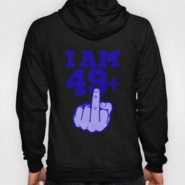 Middlefinger Up I'm 49th Birthday Gift Idea Hoody