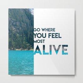 Go Feel Alive Metal Print