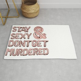 Stay Sexy & Don't Get Murdered - Rose Gold Rug