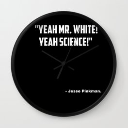 """Breaking Bad """"Yeah Science"""" quote Wall Clock"""