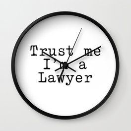 Trust me I am a Lawyer Wall Clock