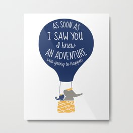 Babar-As soon as I saw You I knew an Adventure was going to Happen Metal Print