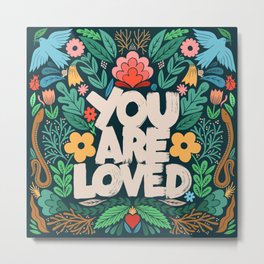 you are loved - color garden Metal Print
