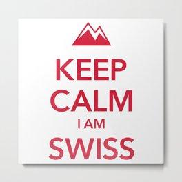 KEEP CALM I AM SWISS Metal Print