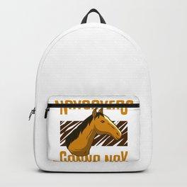 Horse Lover Show Racer Funny Horseman Naysayers Gift Backpack