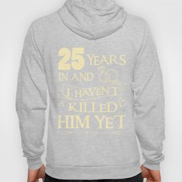 25th Wedding Anniversary Shirt for Wife Funny Marriage Gift Hoody