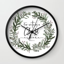 Unto us a Child is Born pine wreath Wall Clock