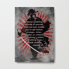 Miyamoto Musashi Samurai - There is nothing outside you... Metal Print