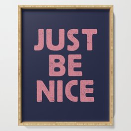 Just Be Nice Serving Tray