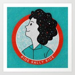 Ride Sally Ride Art Print
