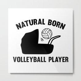 Natural Born Volleyball Player Metal Print