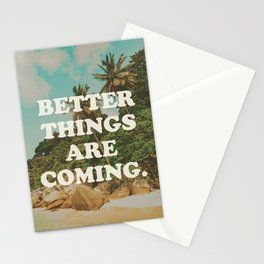 Better things are coming Stationery Cards