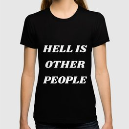 HELL IS OTHER PEOPLE by Jean-Paul Sartre T-shirt