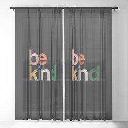 be kind colors rainbow Sheer Curtain