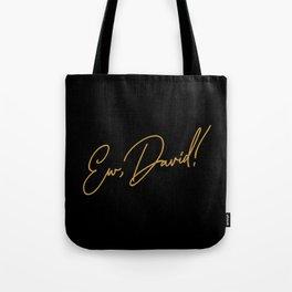 Ew, David! Tote Bag