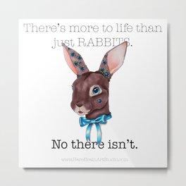 Rabbits Are My Life Metal Print