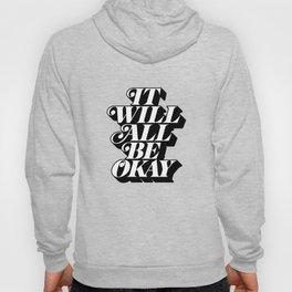 It Will All Be Okay Hoody
