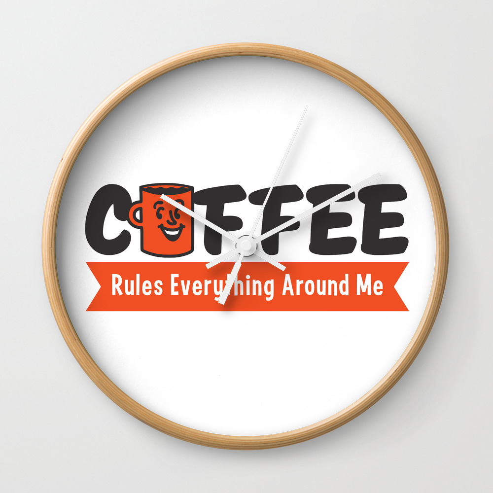 Coffee Rules Everything Around Me Wall Clock by Lunchboxbrain CLK943925
