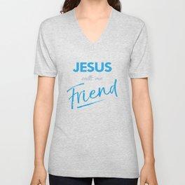 Jesus calls me friend,Christian,Bible Quote Unisex V-Neck