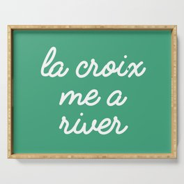 La Croix Me a River Serving Tray