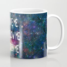 Sky Above Me Earth Below Me Fire Within Me Coffee Mug
