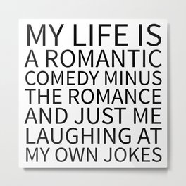 Romantic Comedy (White) Metal Print