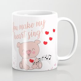 You make my  heart sing! Coffee Mug