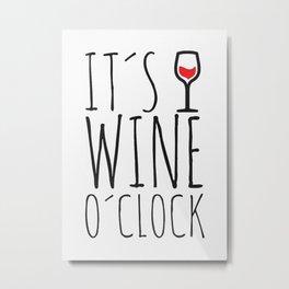 Wine Oclock Metal Print