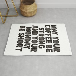 May Your Coffee Be Strong and Your Monday Be Short funny office wall decor typography design Rug