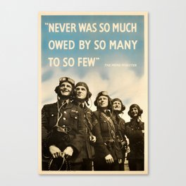 Never Was So Much Owed By So Many To So Few - WW2 Poster Canvas Print