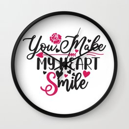 You Make My Heart Smile - Funny Love humor - Cute typography - Lovely and romantic quotes illustration Wall Clock