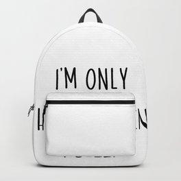 I'm Only Happy When I Sleep | Gift Idea Sleep black Backpack