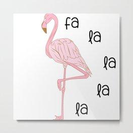 Fa la la la la Flamingo Metal Print