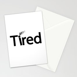 Tired being tired Stationery Cards