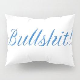 Bullshit  Script Lettering Pillow Sham
