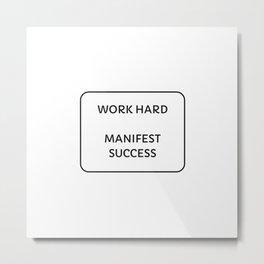 Work Hard - Manifest Success Metal Print