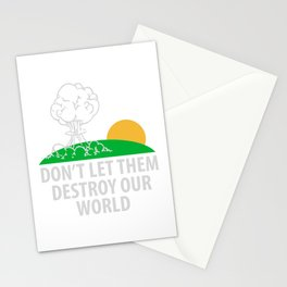 Don't let them destroy our world Stationery Cards