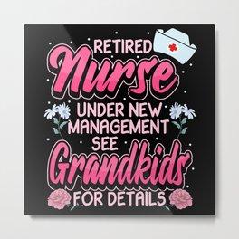 Nurse Retirement Pension Funny Gift Metal Print