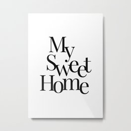 My Sweet Home Typography Art Poster Quote Decor Metal Print