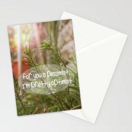 Don't Pessimist! Be Optimist! Stationery Cards