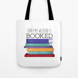 Sorry My Weekend Is Booked Tote Bag