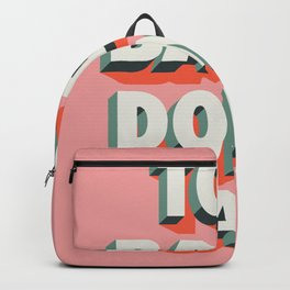 Too Bad I Don't Care Backpack