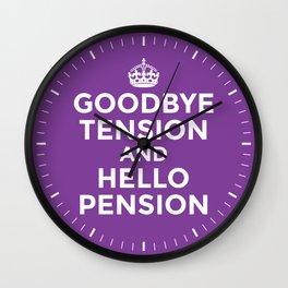 GOODBYE TENSION HELLO PENSION (Purple) Wall Clock
